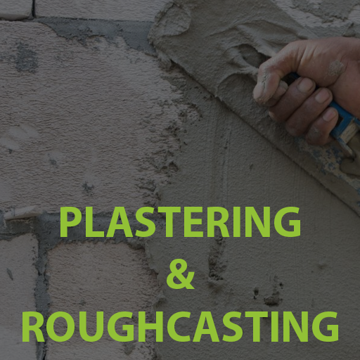 Plastering & Roughcasting